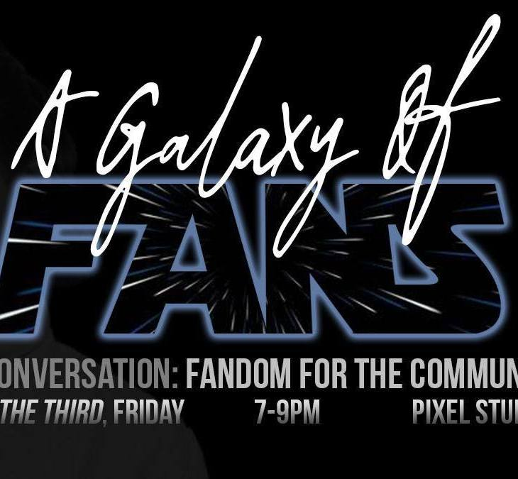 Event poster for A Galaxy of Fans by the Fandom Menace, in celebration of May the Fourth (be with you)!