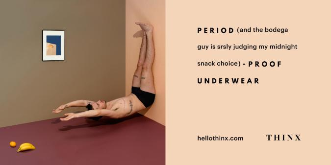 An inclusive ad for Thinx's period proof underwear, featuring a trans male model.