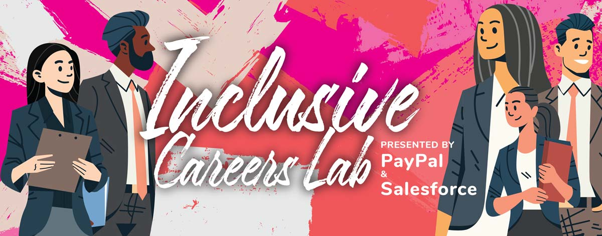 The Inclusice Careers Lab in thiis curated list by Justsaying.asia is presented by PayPal & Salesforce.